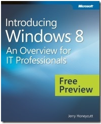 Introducing Windows 8: An IT Overview for IT Professionals