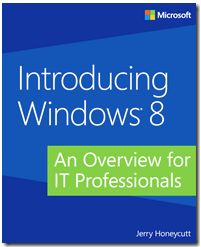 Introducing Windows 8 - An Overview for IT Professionals