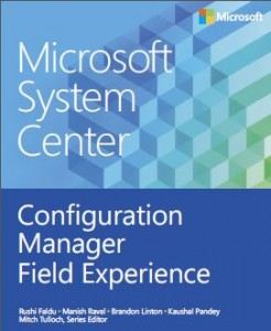 Microsoft System Center - Configuration Manager Field Experience