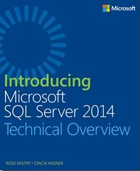 Introducing Microsoft SQL Server 2014 - Technical Overview