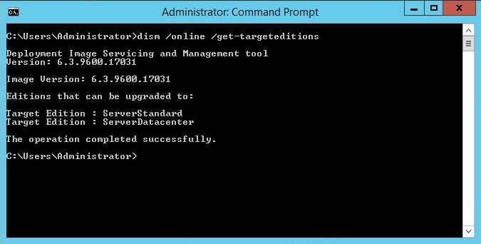 Administrative Command Prompt - dism get-targeteditions