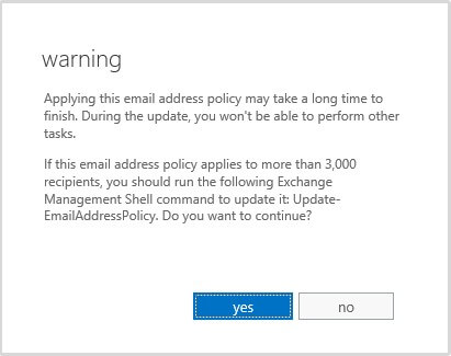 Exchange 2013 - Warning - Applying this email address policy may take a long time to finish